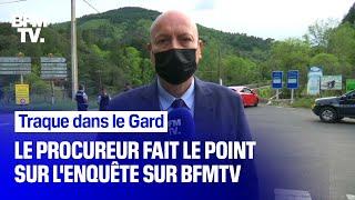 Traque dans le Gard: le procureur de la République fait le point sur l'enquête sur BFMTV