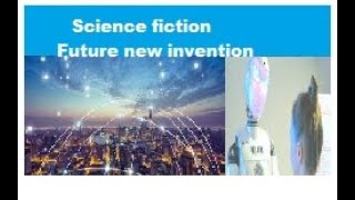 Technical Tanoli  NEW Science Fiction in the Future Inventions 2018