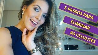 COMO ELIMINAR CELULITE - 5 PASSOS
