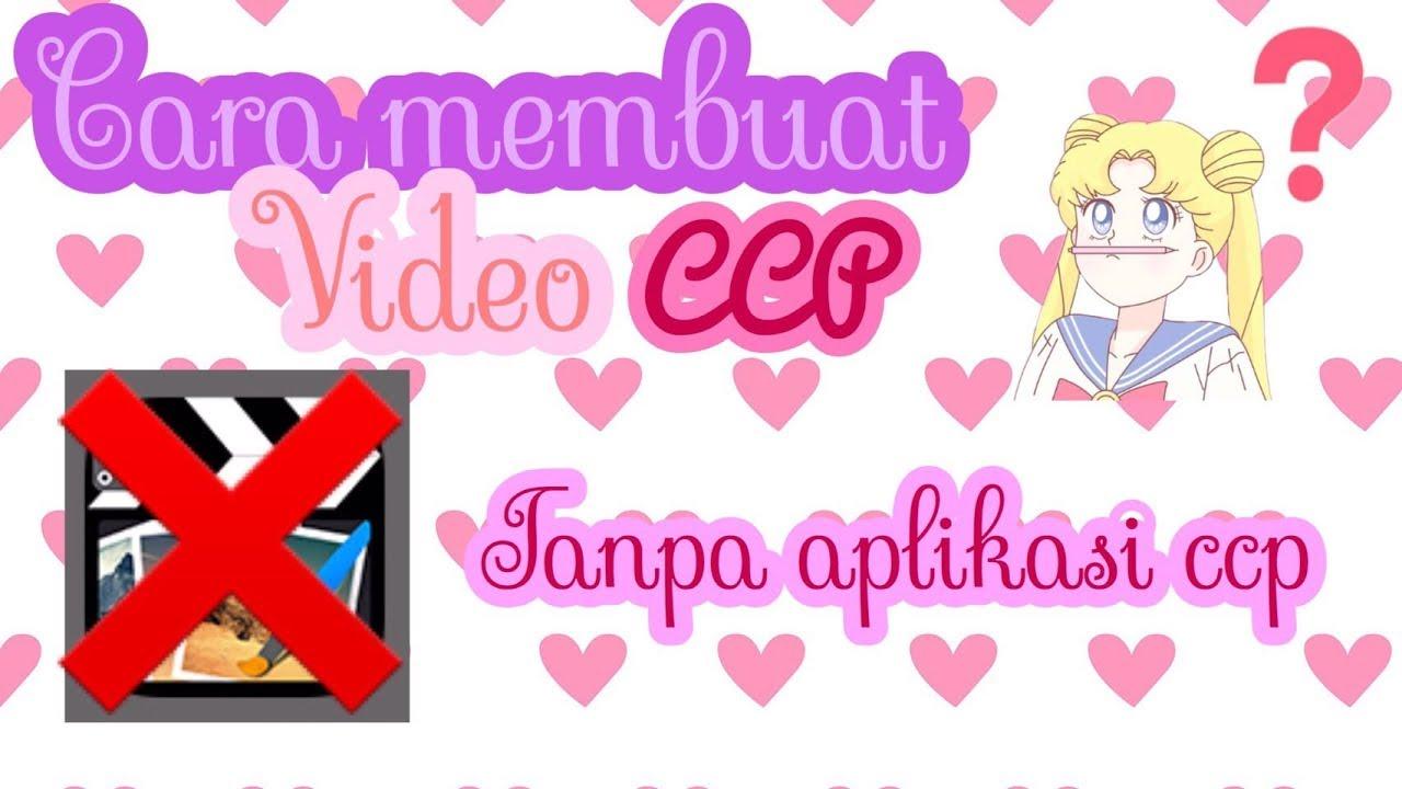 cara membuat video ccp tanpa aplikasi