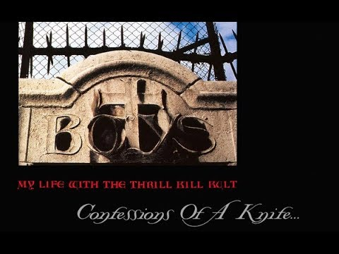 My Life With The Thrill Kill Kult - Confessions Of A Knife (1990) full album
