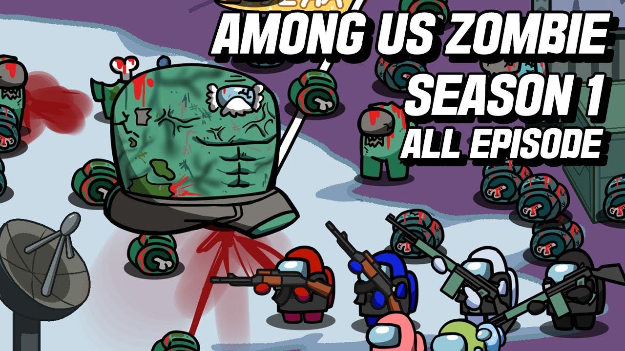 Among Us ZOMBIE Season 1 All Episode(Polus, MiraHQ, Origin)   AMONG US ANIMATION