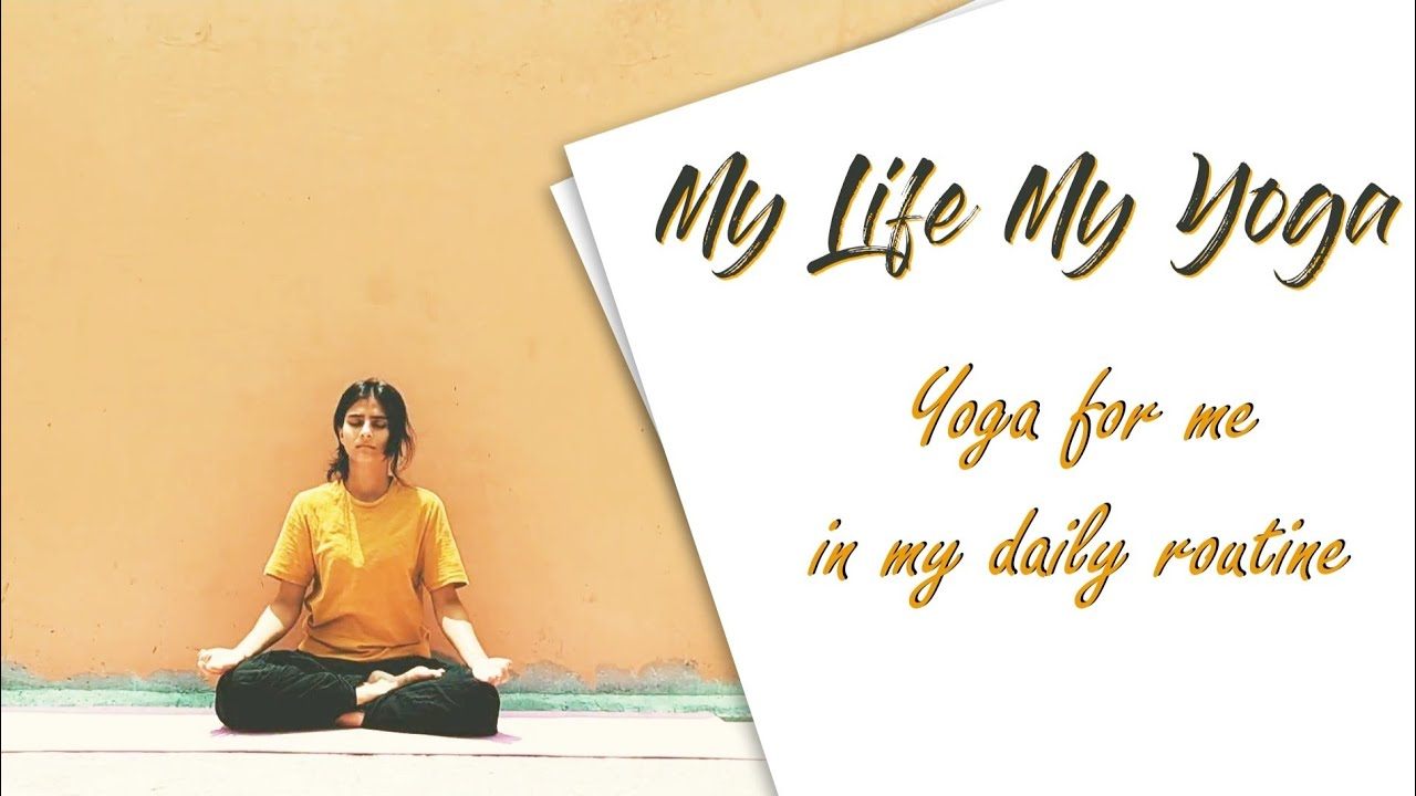 Yoga For Me In My Daily Routine My Life My Yoga Competition 2020 Mylifemyyogaindia Femaleadult Youtube