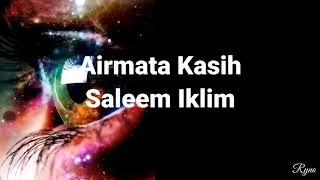 Lagu Lirik Airmata Kasih ~ Saleem Iklim