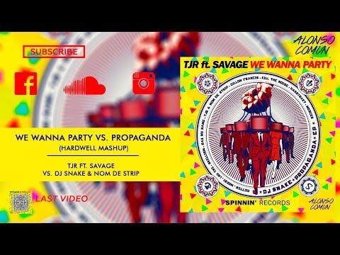 TJR vs. DJ Snake - We Wanna Party vs. Propaganda (Hardwell Mashup)