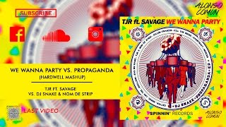 Tjr Savage We Wanna Party