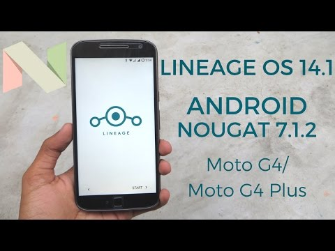 Install OFFICIAL Lineage OS 14.1 On Moto G4/Moto G4 Plus (Android Nougat 7.1.1)