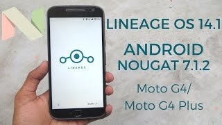 Install OFFICIAL Lineage OS 14.1 On Moto G4/Moto G4 Plus (Android Nougat 7.1.2)