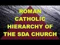 Roman Catholic Hierarchy of the SDA church