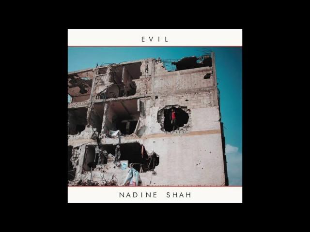 Nadine Shah - Evil
