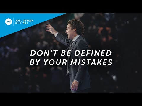 Don't Be Defined By Your Mistakes | Joel Osteen