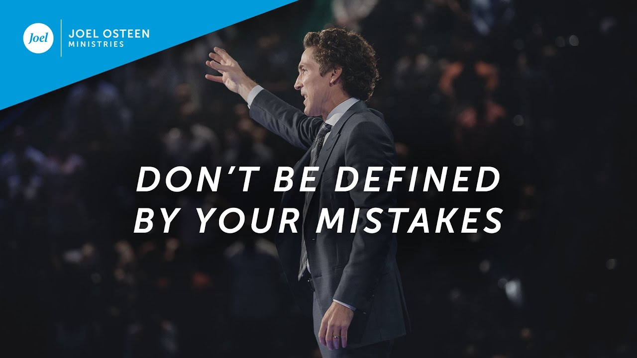 Download Don't Be Defined By Your Mistakes | Joel Osteen