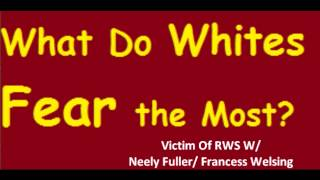 Neely Fuller Jr - What do whites fear the Most w/ Dr Welsing