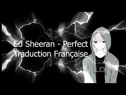 Ed Sheeran - Perfect (Traduction Française)