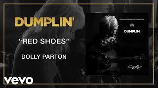 Dolly Parton - Red Shoes (from the Dumplin' Original Motion Picture Soundtrack [Audio])