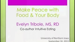 Intuitive Eating: Make Peace with Food, Mind & Body Evelyn Tribole, MS, RD