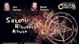 Jay Parker and Mark Passio: Satanic Ritualistic Abuse | Truth Connections Radio