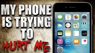 """""""I Think My Phone Is Trying To Hurt Me"""" Creepypasta"""