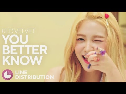 RED VELVET - You Better Know (Line Distribution)