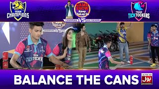 Balance The Cans | Game Show Aisay Chalay Ga League Season 2 | TickTock Vs Champion