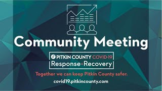 Pitkin County Public Health - Community Meeting: COVID-19 Update 6/25/20