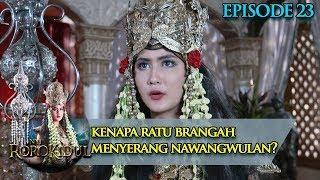 Gawat!! Ratu Brangah Menyerang NawangWulan - Nyi Roro Kidul Eps 23