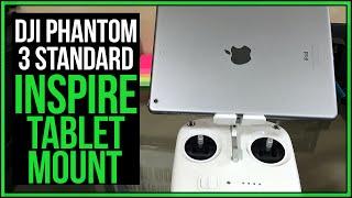 Phantom 3 Standard Tip #3   Ultimate Tablet Mount Upgrade #Drone