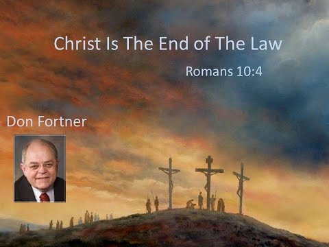 Don Fortner - Christ The End of the Law