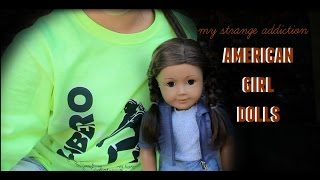 my strange addiction american girl dolls parody