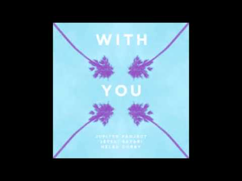 Jupiter Project Ft Jetski Safari & Helen Corry - With You (Official Audio)