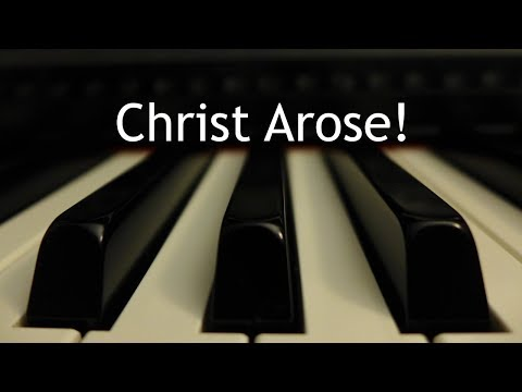 Christ Arose (Low in the Grave He Lay) - piano instrumental hymn with lyrics