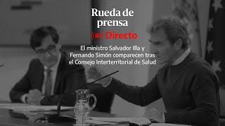 🔴 DIRECTO | Rueda de prensa del ministro Salvador Illa y Fernando Simón
