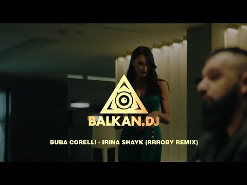Buba Corelli – Irina Shayk (Rrroby Remix)