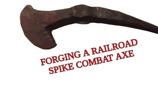 blacksmithing forging a railroad spike combat tomahawk axe hatchet