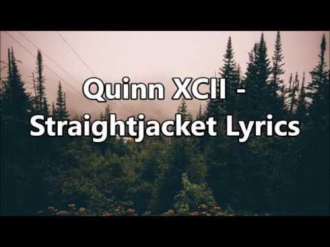 Quinn XCII - Straightjacket Lyrics - YouTube
