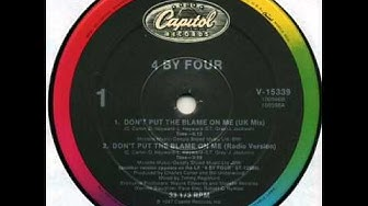 4 By Four - Don't Put The Blame On Me - 87.wmv