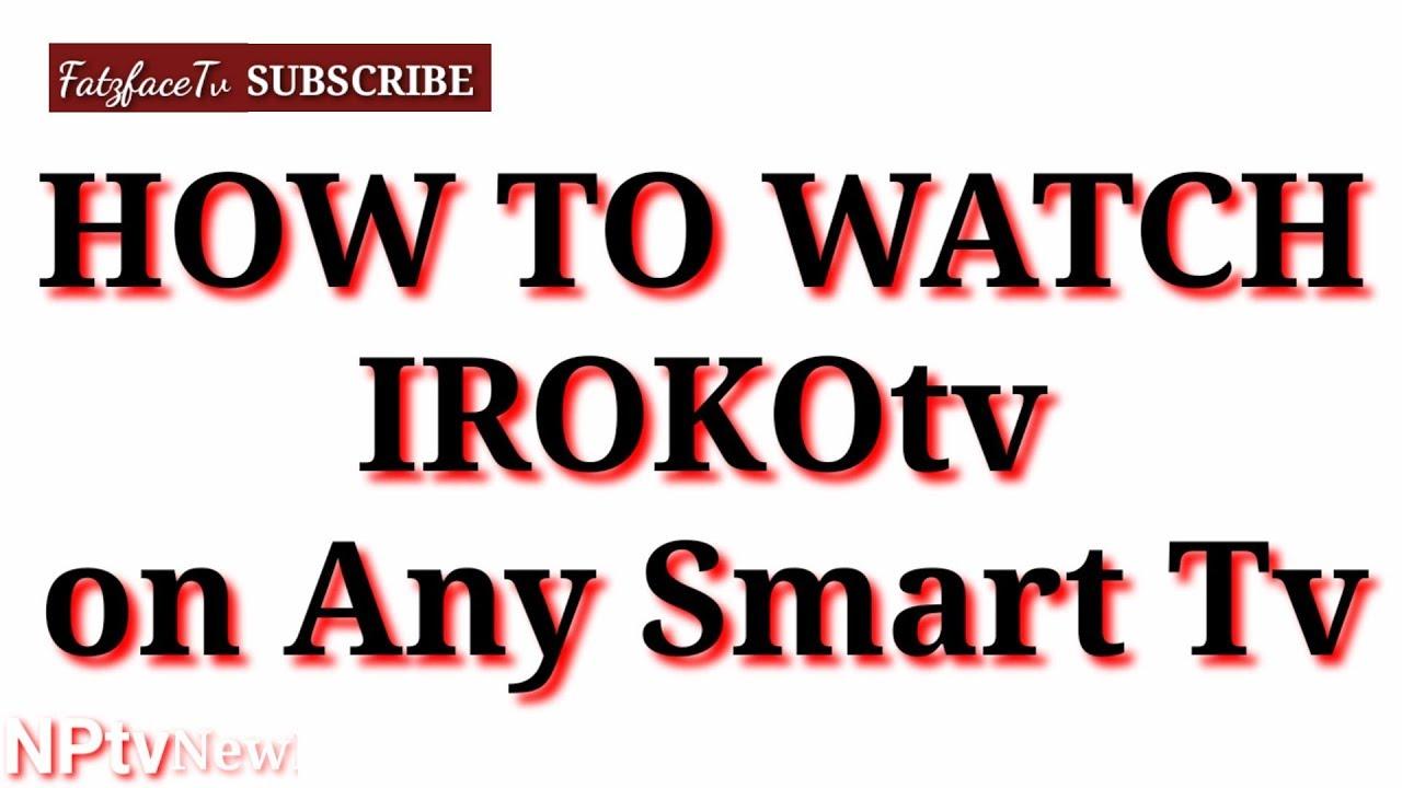 Download How to WATCH IROKOtv on Smart TV