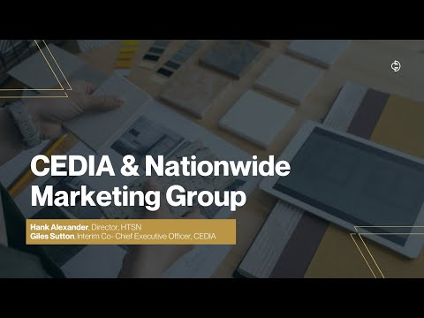 Connected Design Insider Talk: CEDIA and Nationwide Marketing Group