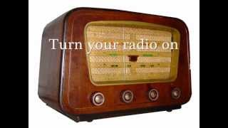Turn Your Radio On