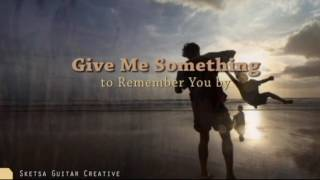 Give Me Something to Remember You By  cover by wawan with vocal