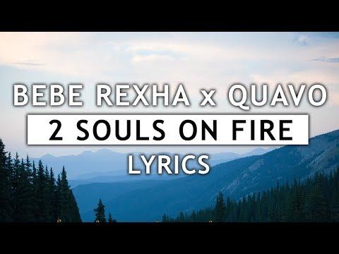 Bebe Rexha - 2 Souls On Fire (Lyrics) feat. Quavo