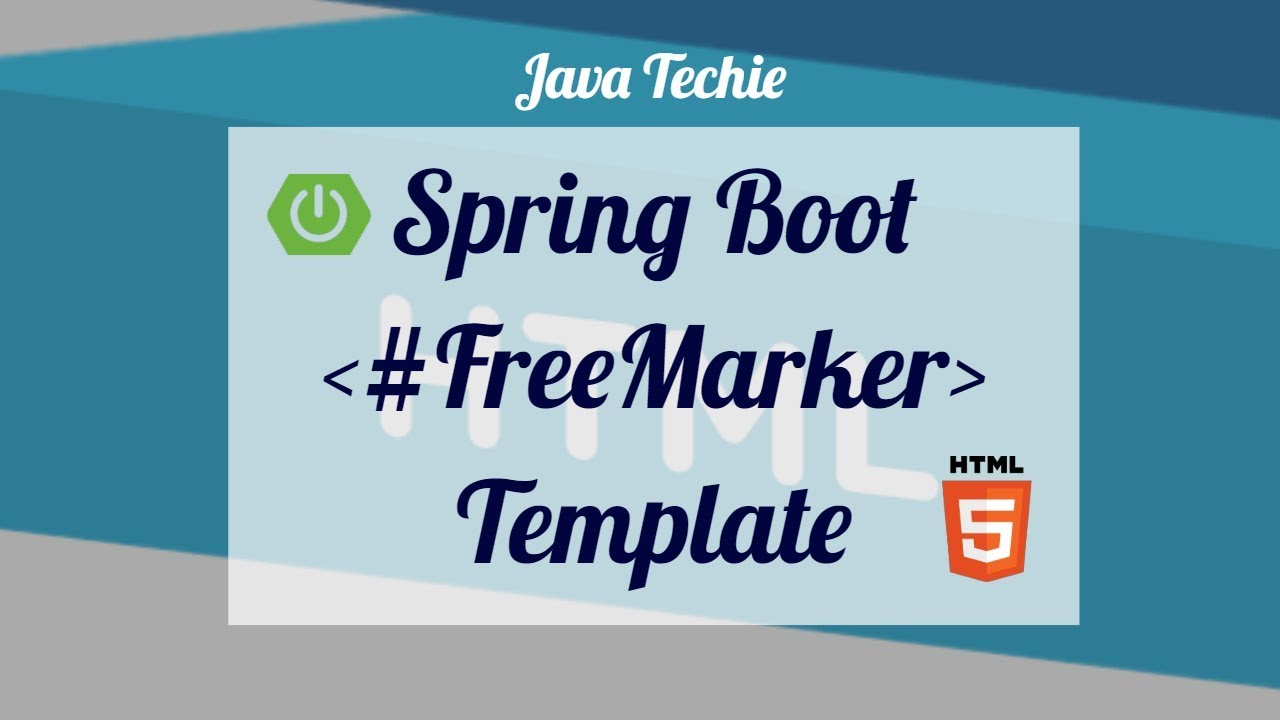 Spring Boot - Using FreeMarker Template Engine | Java Techie