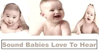 الاصوات التي تجذب انتباه الطفل الرضيع(البيبي)؟؟؟