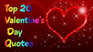 Top 20 Valentine's Day Quotes - Cute Things to Write to Your lover