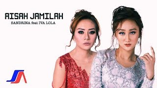 Sandrina feat. Iva Lola - Aisah Jamilah  (Official Lyric Video) Mp3