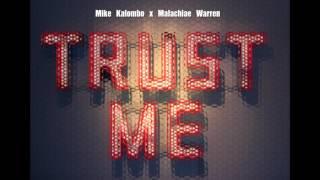 Mike Kalombo X Malachiae Warren - Trust Me