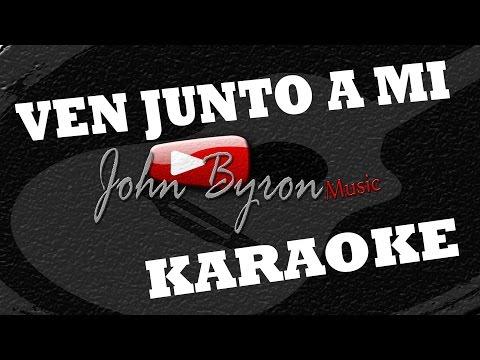 Ven Junto a mi ░(KARAOKE) by ɺohn ɮyron ►♫░