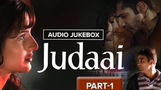 Judaai | Audio Jukebox | Part 1 | Full Songs