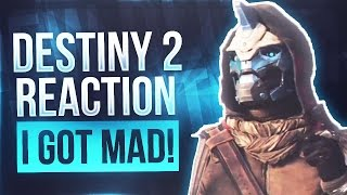 DESTINY 2 REVEAL REACTION - I GET MAD