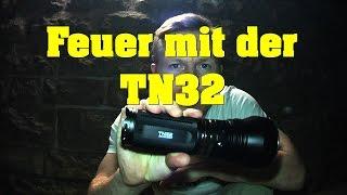 SURVIVAL Feuer mit der TN32 Taschenlampe von ThruNite